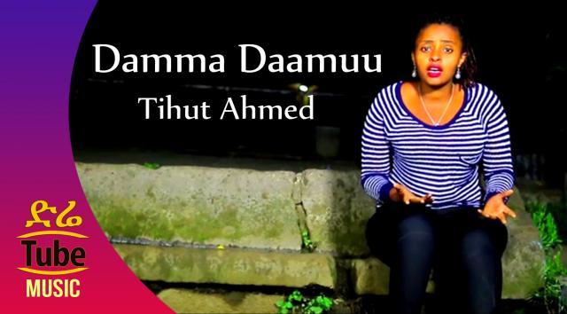 Ethiopia: Tihut Ahmed - Damma Daamuu - New Oromo Music Video 2016
