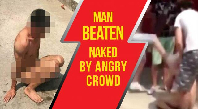 Watch Man striped and beaten by angry mob