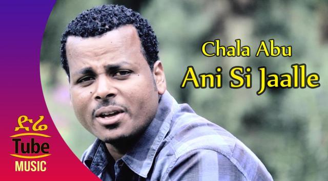 Ethiopia: Chala Abu - Ani Si Jaalle - New Oromo Music Video 2016