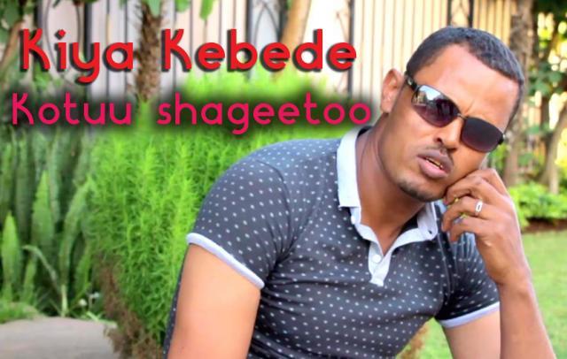 Kiya Kebede - Kotuu Sageetoo - New Oromo Music Video 2016