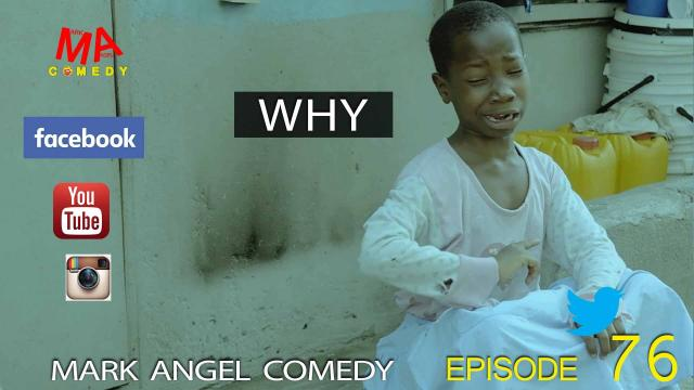 WHY (Mark Angel Comedy)