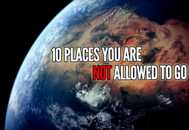 10 Places You're Not Allowed To Go