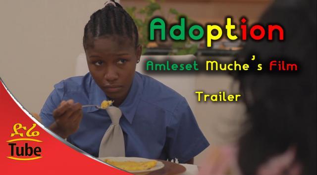 Amleset Muche's Short Ethiopian Film: Adoption - Trailer