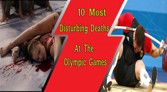 Watch the 10 Most Disturbing Deaths At The Olympic Games