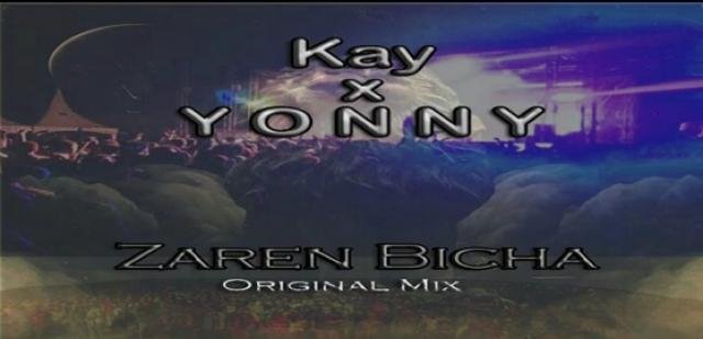 Kay x Yonny - Zaren Bicha - New Ethiopian Music 2016