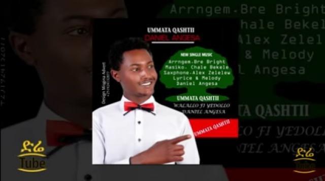 Daniel Angesa - Umata Qashtii (ኡመተ ቀሽቲ) New Afaan Oromoo Music 2016