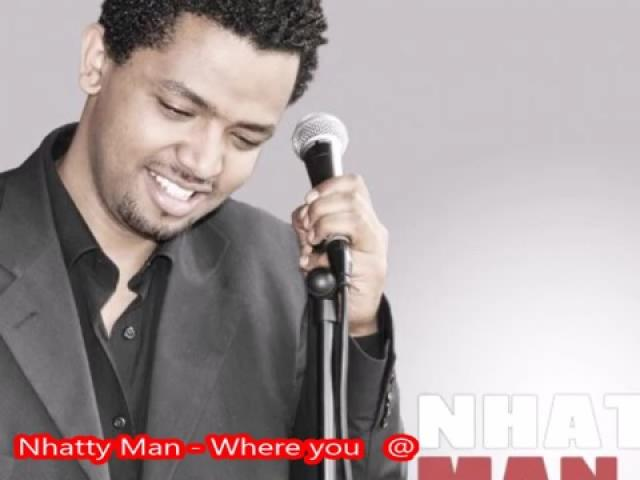 Nhatty man - Where you at - New Ethiopian Music 2015