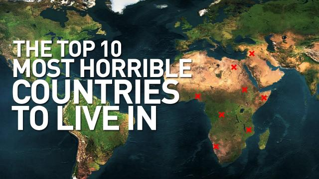 Top 10 Worst Countries in the World to Live