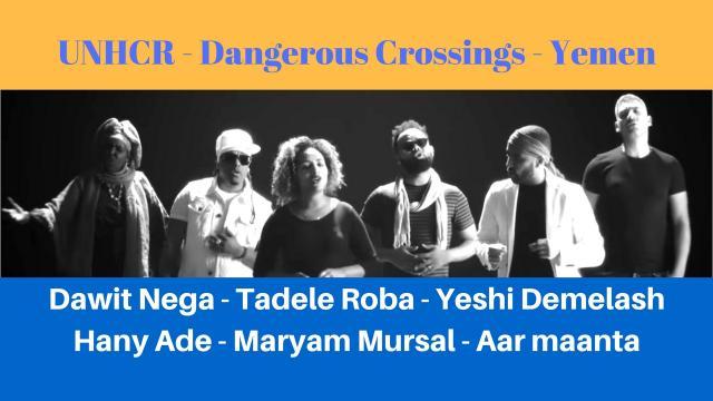 Dangerous Crossings - Yemen Dawit Nega - Tadele Roba - Yeshi Demelash and Others with UNHCR