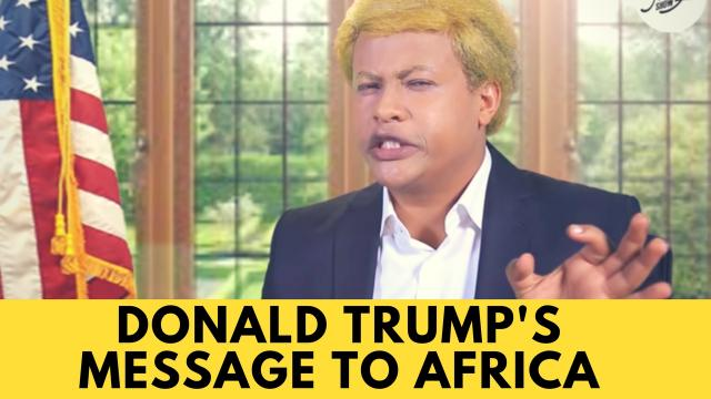 Donald Trump's Message to Africa! - Ethiopia Trolls Trump - Very Funny!