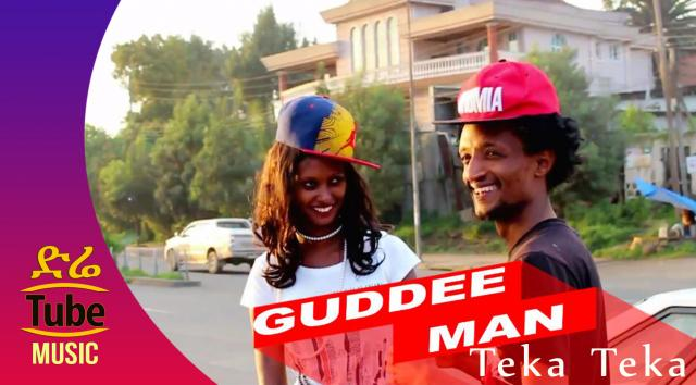 Ethiopia: Guddee Man - Teka Teka - New Oromo Music Video 2016