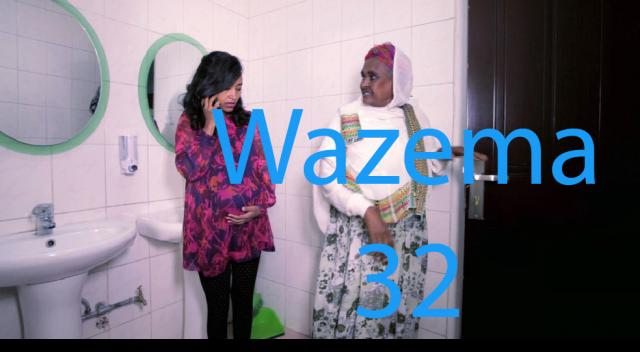 Wazema (ዋዜማ) Ethiopian Drama Series - S02E32 - Part 32