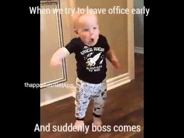 When you want to leave work early but here comes your boss!